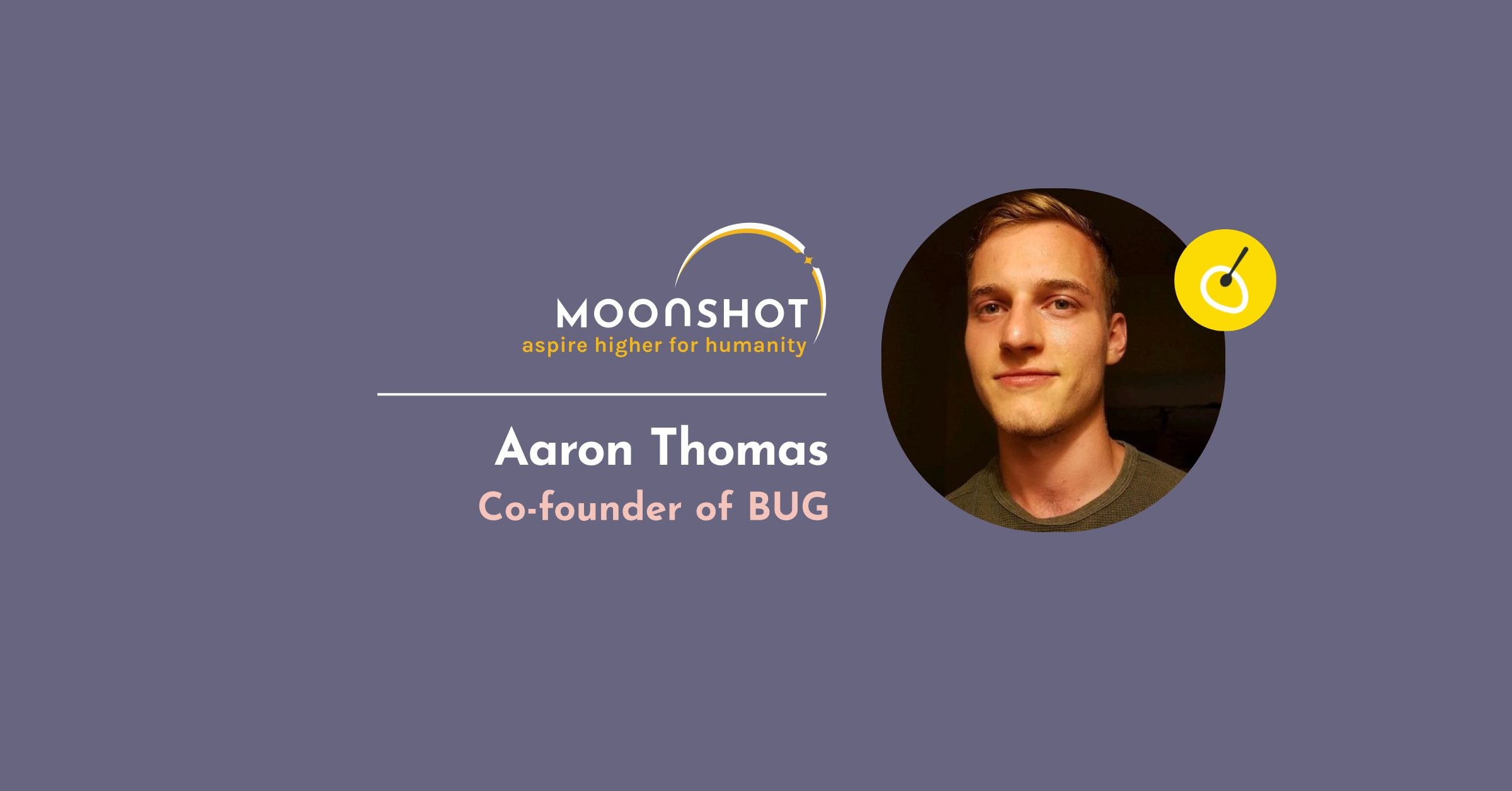Interview with Co-founder of BUG, Aaron Thomas